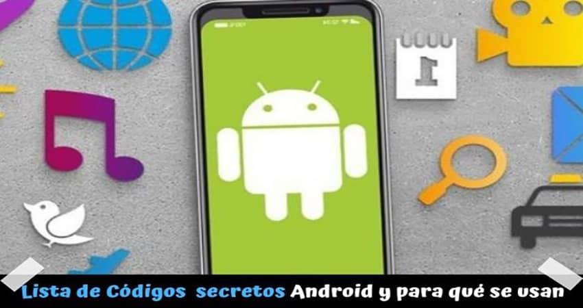 Códigos secretos en Android: cuáles hay y para qué se pueden usar