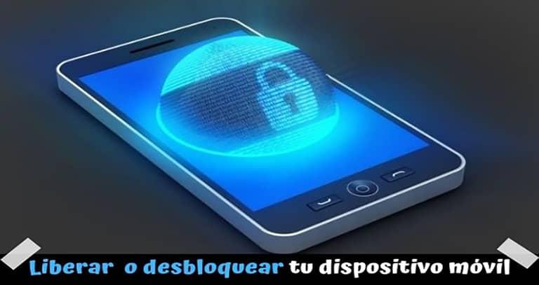 Cómo liberar o desbloquear un móvil Android e iOS