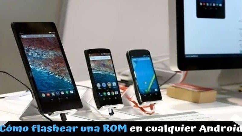 ¿Cómo flashear una ROM de cualquier Android?