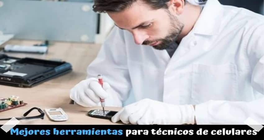 Las mejores herramientas-para técnicos de celulares