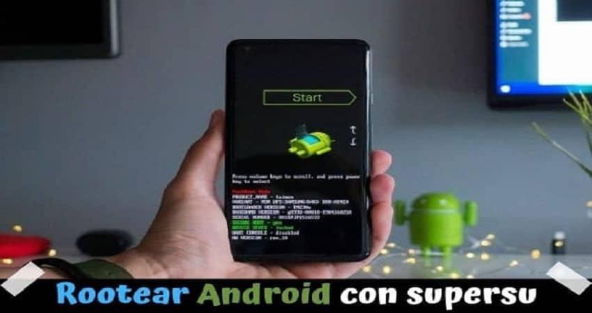Rootear dispositivos Android usando SuperSU