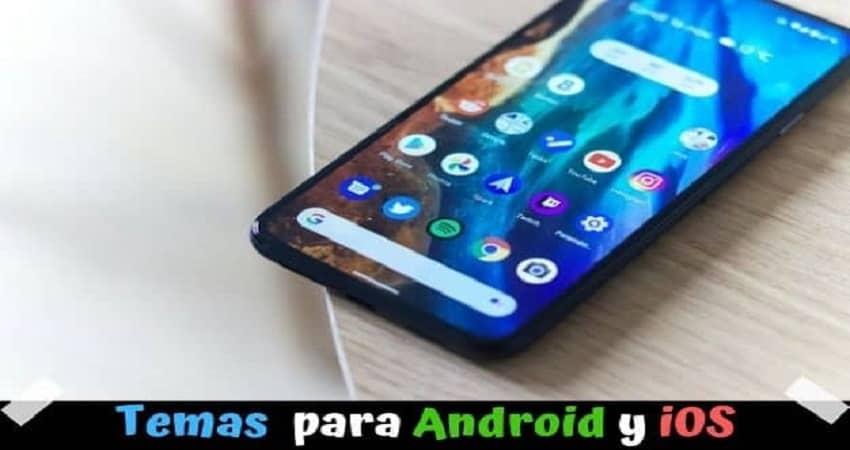 Mejores Temas para Android y iOS